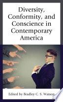 Diversity  Conformity  and Conscience in Contemporary America