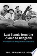 Last Stands From The Alamo To Benghazi