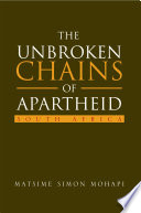 The Unbroken Chains Of Apartheid