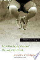 How the Body Shapes the Way We Think