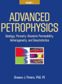 Advanced Petrophysics  Geology  porosity  absolute permeability  heterogeneity  and geostatistics