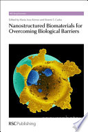 Nanostructured Biomaterials for Overcoming Biological Barriers