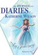 The Journals And Diaries Of Katherine Wilson Book PDF