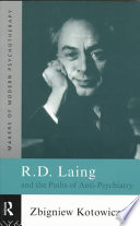 R D  Laing and the Paths of Anti-psychiatry - Zbigniew