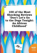 100 of the Most Shocking Reviews Don t Let s Go to the Dogs Tonight