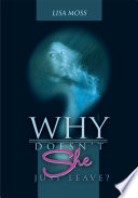 Why Doesn't She Just Leave? Pdf/ePub eBook