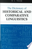 The Dictionary of Historical and Comparative Linguistics