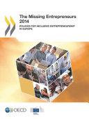 The Missing Entrepreneurs 2014 Policies for Inclusive Entrepreneurship in Europe