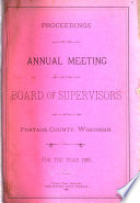 Official Proceedings Of The Annual Meeting Of The Board Of Supervisors Of Portage County Wis