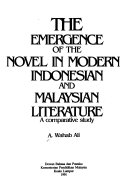 The Emergence of the Novel in Modern Indonesian and Malaysian Literature