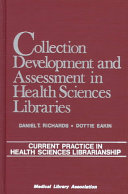 Collection Development And Assessment In Health Sciences Libraries