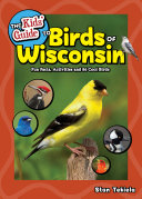 The Kids  Guide to Birds of Wisconsin