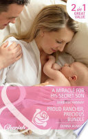 A Miracle for His Secret Son   Proud Rancher  Precious Bundle  A Miracle for His Secret Son   Proud Rancher  Precious Bundle  Mills   Boon Cherish  Book