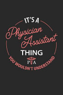 It s a Physician Assistant Thing  You Wouldn t Understand