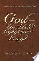 God   The Adults    Imaginary Friend