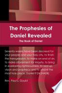 The Prophesies Of Daniel Revealed
