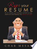 Right Your Resume  : Fix or Create your Resume Content so you Stand out and Impress the Hiring Manager