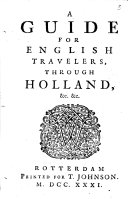 A Guide for English Travellers Through Holland