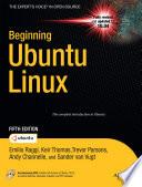 """Beginning Ubuntu Linux"" by Emilio Raggi, Keir Thomas, Andy Channelle, Trevor Parsons, Sander van Vugt, Adam Thomas"