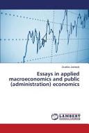 Essays in Applied Macroeconomics and Public (Administration) Economics