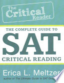 The Critical Reader  : The Complete Guide to Sat Critical Reading