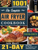 The Complete Air Fryer Cookbook 2020 2021