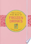 The Little Pink Book of Frozen Drinks
