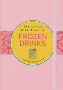 Pdf The Little Pink Book of Frozen Drinks