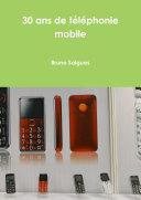 30 Ans de téléphonie mobile
