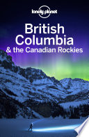 Lonely Planet British Columbia   the Canadian Rockies