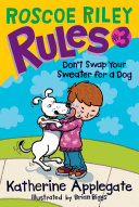 Roscoe Riley Rules #3: Don't Swap Your Sweater for a Dog Pdf/ePub eBook