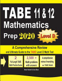 TABE 11   12 Mathematics Prep 2020  A Comprehensive Review and Ultimate Guide to the TABE Math Level D Test