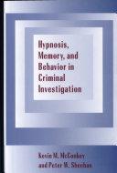 Hypnosis  Memory  and Behavior in Criminal Investigation