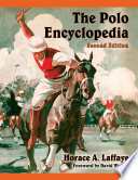"""The Polo Encyclopedia, 2d ed."" by Horace A. Laffaye"