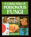 A Colour Atlas of Poisonous Fungi