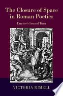 The Closure of Space in Roman Poetics