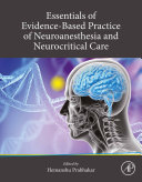 Essentials of Evidence Based Practice of Neuroanesthesia and Neurocritical Care Book