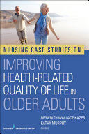 Nursing Case Studies on Improving Health Related Quality of Life in Older Adults