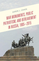 War Monuments  Public Patriotism  and Bereavement in Russia  1905 2015