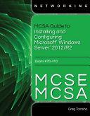 MCSA Guide to Installing and Configuring Microsoft Windows Server 2012  R2  Exam 70 410
