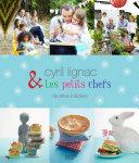 Cyril Lignac et les petits chefs - 30 recettes inédites Pdf/ePub eBook
