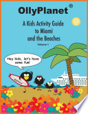 A Kids Activity Guide to Miami and the Beaches Volume 1
