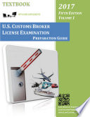 U S Customs Broker License Examination Preparation Guide Textbook 5th Ed Vol 1 2017