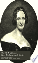 The Life   Letters of Mary Wollstonecraft Shelley