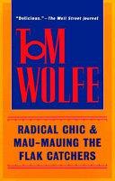 Radical Chic   Mau Mauing the Flak Catchers Book PDF