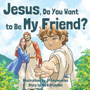 Jesus  Do You Want to Be My Friend