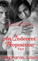 An Indecent Proposition Part I