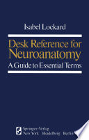 Desk Reference for Neuroanatomy