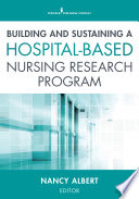 Building And Sustaining A Hospital Based Nursing Research Program