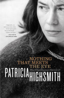 Pdf Nothing That Meets the Eye: The Uncollected Stories of Patricia Highsmith Telecharger
